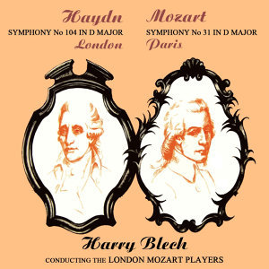 Haydn Symphony No. 104 / Mozart Symphony No. 31