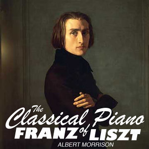 The Classical Piano of Franz Liszt