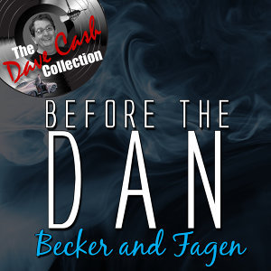 Before the Dan - [The Dave Cash Collection]