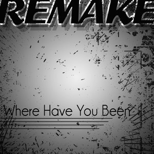 Where Have You Been (Rihanna Remake) - Single
