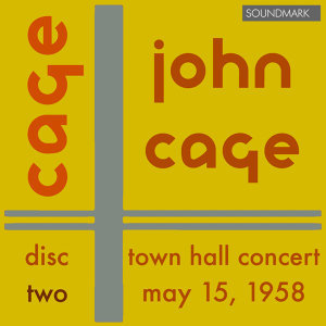 John Cage 25-Year Retrospective Concert: Town Hall, New York, May 15, 1958 - Disc Two