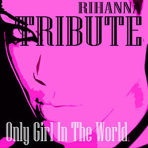 Only Girl (In The World) (Rihanna Remake)