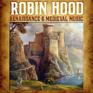 Robin Hood - Renaissance & Medieval Music