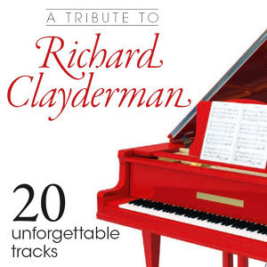 A Tribute to Richard Clayderman - 20 Unforgettable Tracks
