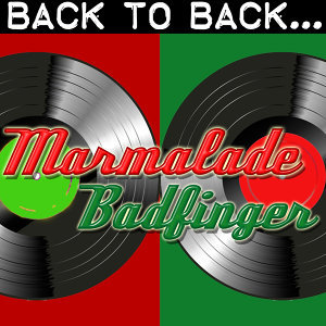 Back To Back: Marmalade & Badfinger