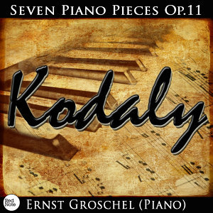 Kodaly: Seven Pieces for Piano Op.11