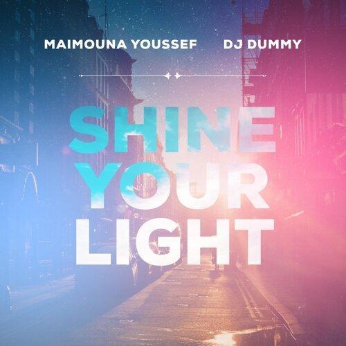 Shine Your Light (feat. DJ Dummy)