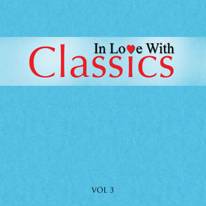 In Love With Classics - Volume 3