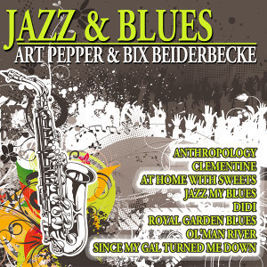 Jazz & Blues - Art Pepper & Bix Beiderbecke