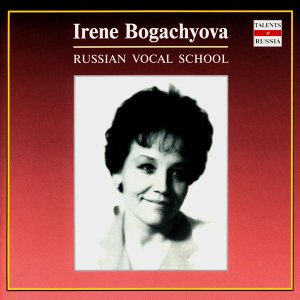 Russian Vocal School. Irene Bogachyova - vol.1