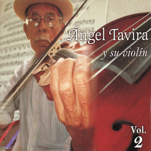 Angel Tavira y Su violín Vol. 2