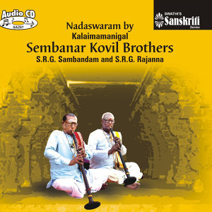 Nadaswaram By Kalaimamanigal Sembanar Kovil Brothers