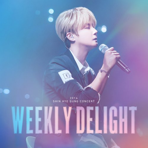 Shin Hyesung 2016 CONCERT WEEEKLY DELIGHT