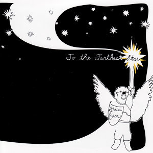To The Farthest Star