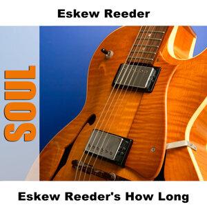 Eskew Reeder's How Long