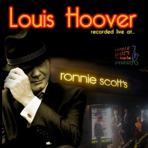 Louis Hoover Live At Ronnie Scott's - London