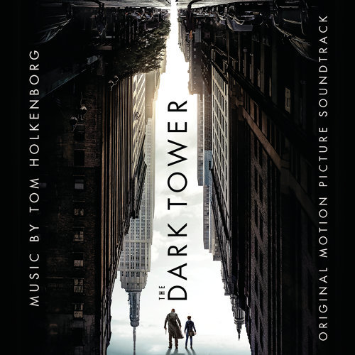 The Dark Tower (黑魔塔電影原聲大碟) - Original Motion Picture Soundtrack