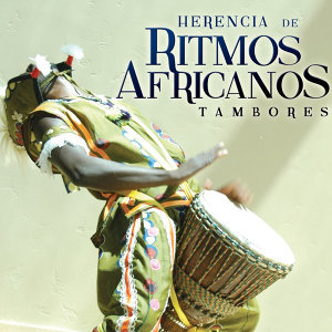 Herencia de Ritmos Africanos. Tambores