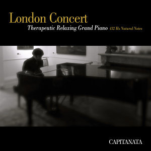 London Concert - Therapeutic Relaxing Grand Piano 432 Hz