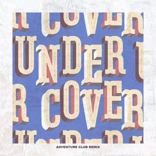 Undercover - Adventure Club Remix