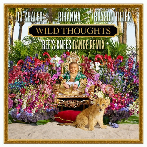 Wild Thoughts - Bee's Knees Dance Remix