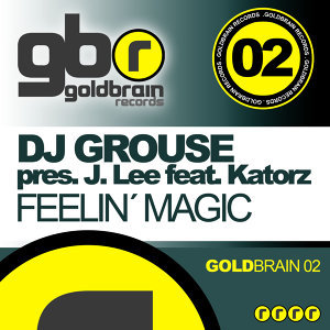 Dj Grouse pres. J Lee feat. Katorz - Fellin' Magic