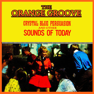 Crystal Blue Persuasion & Other Sounds Of Today