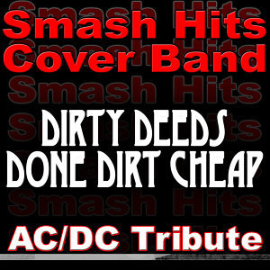 Dirty Deeds Done Dirt Cheap - AC/DC Tribute