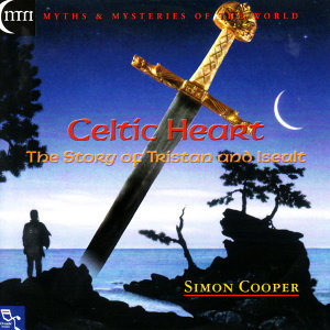 Celtic Heart: The Story of Tristan and Iseult
