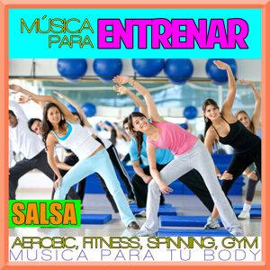 Música para Entrenar. Aerobic, Fitness, Spinning, Gym. Salsa. Música para Tú Body