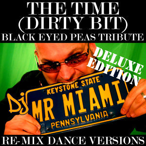The Time (Dirty Bit) (Black Eyed Peas Tribute) (Re-Mix Dance Versions)