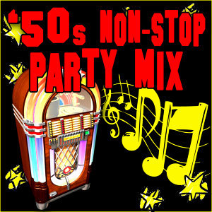 50s Non-Stop Party Hits