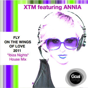 Fly on the Wings of Love 2011 (Ibiza Nights House Mix) [feat. Annia]