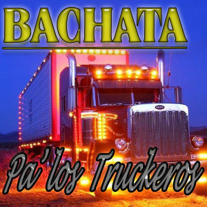Bachata Pa' los Truckeros (2012 Edition)