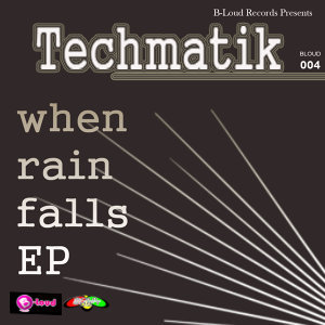 B-Loud Records: When the Rain Falls
