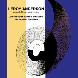 Leroy Anderson Conducts His Own Compositions