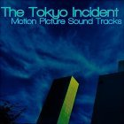 The Tokyo Incident: Motion Picture Sound Tracks