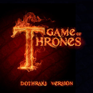 Game of Thrones (Dothraki Version)