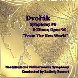 "Dvořák: Symphony No. 9 in E Minor, Op. 95 - ""From The New World"""