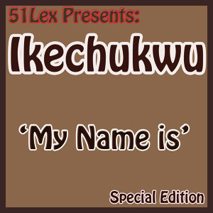 51 Lex Presents My Name Is