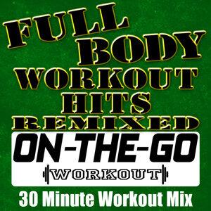 Full Body Workout Hits Remixed - 30 Minute Workout Mix
