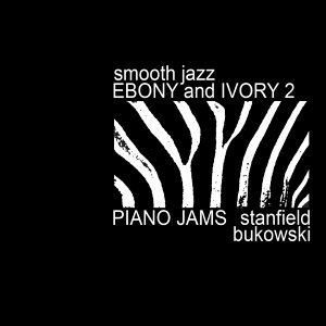 Smooth Jazz Ebony & Ivory, Piano Jams 2
