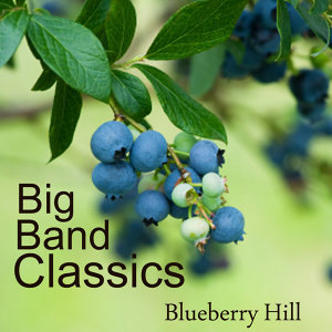 Big Band Classics - Blueberry Hill