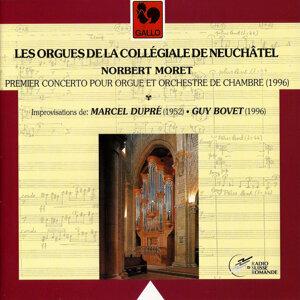 Norbert Moret – Marcel Dupré – Guy Bovet: Les orgues de la collégiale de Neuchâtel
