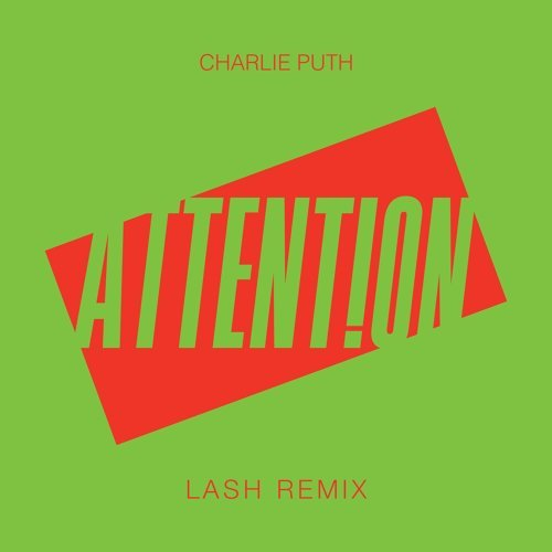 Attention - Lash Remix