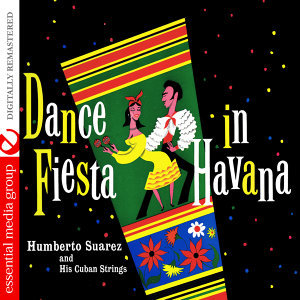 Dance Fiesta In Havana (Digitally Remastered)
