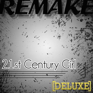 21st Century Girl (Willow Remake) - Deluxe