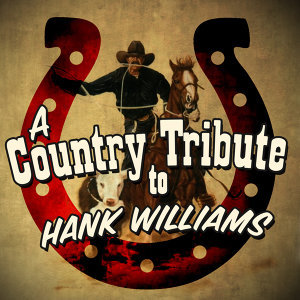 A Country Tribute to Hank Williams