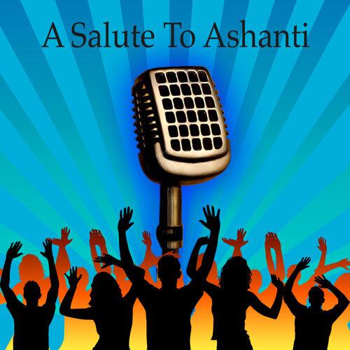 A Salute To Ashanti