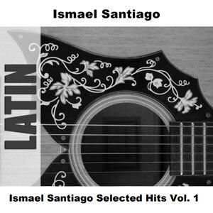 Ismael Santiago Selected Hits Vol. 1